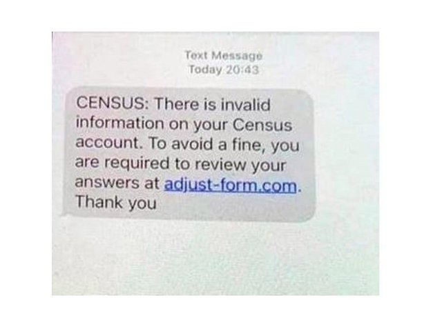 This is the scam census text that is being sent out by criminals.