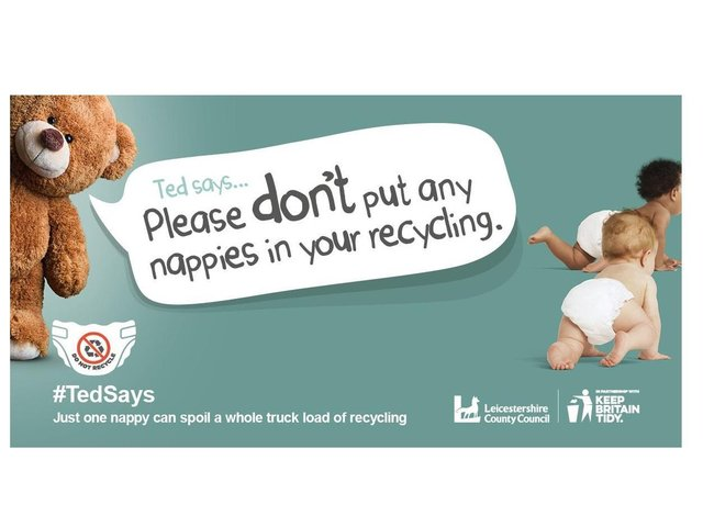 Leicestershire County Council has united with Keep Britain Tidy to back its #TedSays campaign to urge residents to recycle responsibly and to put nappies where they belong – in the general waste bin.