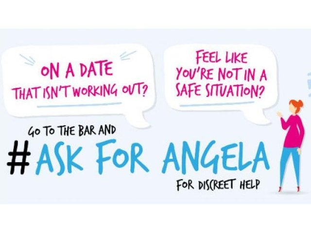 Both men and women are being reminded that the 'Ask for Angela' campaign is being run to support them.